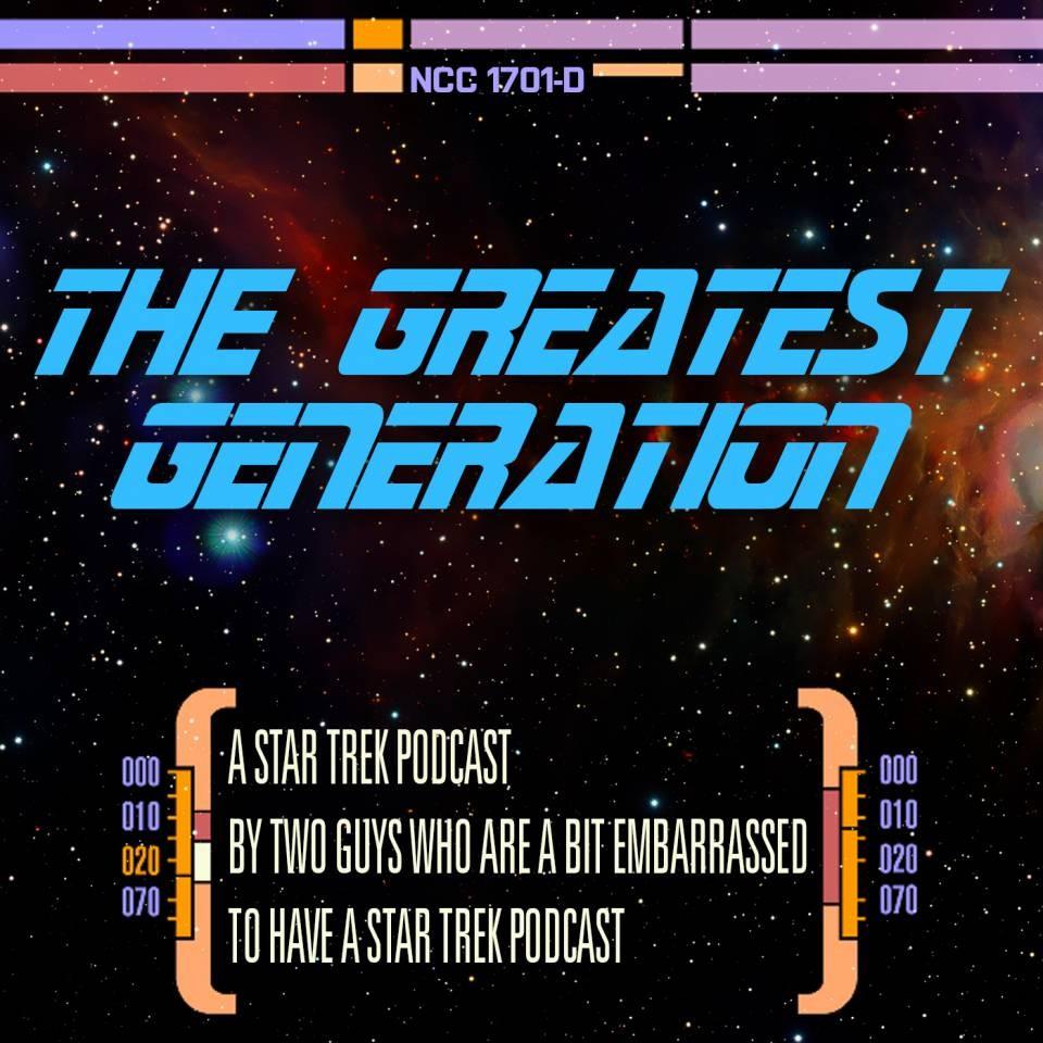 The Greatest Generation: A Star Trek Podcast