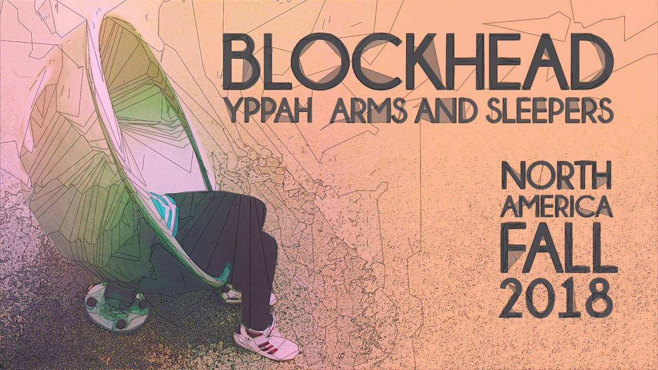 Blockhead with Yppah and Arms & Sleepers