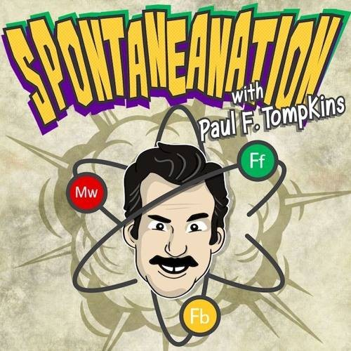 Spontaneanation feat. Paul F. Tompkins and Eban Schletter wsg Forever Fifteen